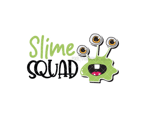 Slime Squad! Slime SVG cut file, perfect for any slime party! For slime lovers of all ages, boys and girls.