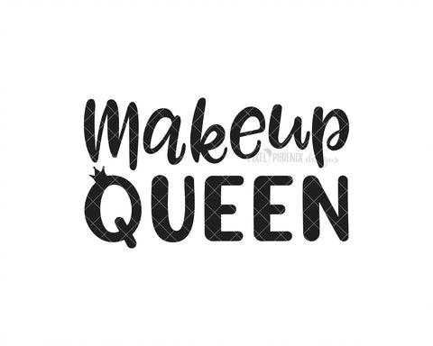 Makeup Queen SVG, Beauty SVG, Cut file for makeup artists, salon owners, stylists, or anyone in the fashion industry.
