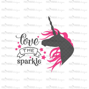 Love The Sparkle SVG, Unicorn SVG file, unicorn cut file, fantasy horse, cute unicorn decal, I believe in Unicorns, svg cut file