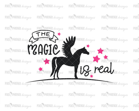 The Magic is Real SVG, Pegasus SVG file, pegasus, pegasus cut file, svg for Cricut, fantasy horse, horse svg, horse lover