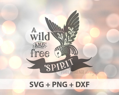 A Wild and Free Spirit SVG file, Free Spirit cut file, owl svg, svg for Cricut, vinyl template, instant download, svg cuttable