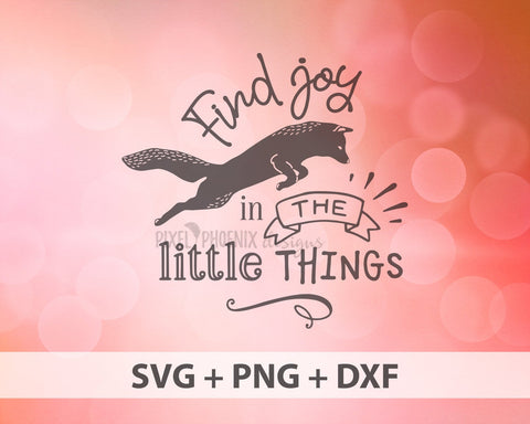 Find Joy In The Little Things, Joy cut file, fox svg, happy fox, jumping fox, svg for Cricut, vinyl template, instant download, svg cuttable