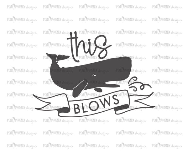 This Blows, Whale SVG, Whale cut file, for Cricut and Silhouette users and other crafters.