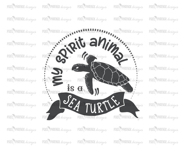 My Spirit Animal is a Sea Turtle, Sea Turtle SVG, Sea Turtle cut file, for Cricut and Silhouette users and other crafters.