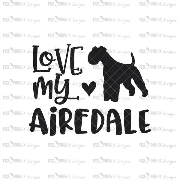 Love my Airedale, Airedale Terrier svg, svg for Cricut, vinyl template, dog lover svg, instant download, dog lovers SVG, svg cuttable