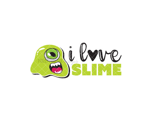 I love slime! Slime SVG cut file, perfect for any slime party! For slime lovers of all ages, boys and girls.