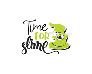 Time for Slime! Slime SVG cut file, perfect for any slime party! For slime lovers of all ages, boys and girls.