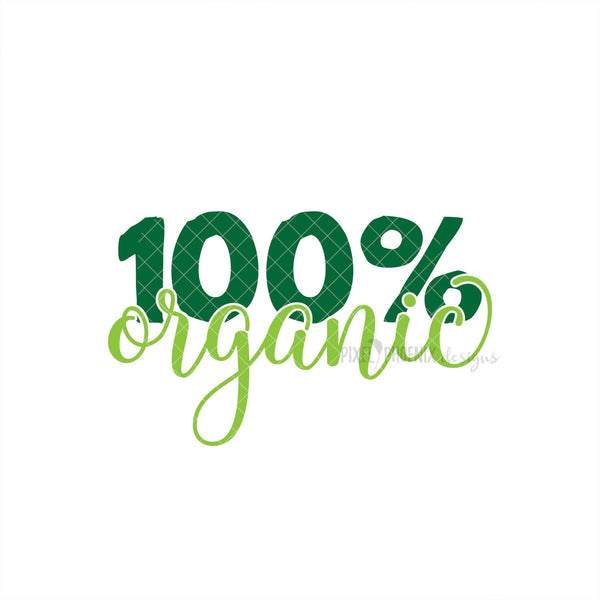 100% Organic SVG, Organic cut file, Craft SVG, small shop SVG, vegan products svg for Cricut, vinyl template,instant download