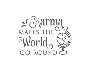 Karma makes the world go round SVG, Funny svg, Karma SVG, Karma cut file, Funny Gift, svg cut file, svg for cricut, svg silhouette