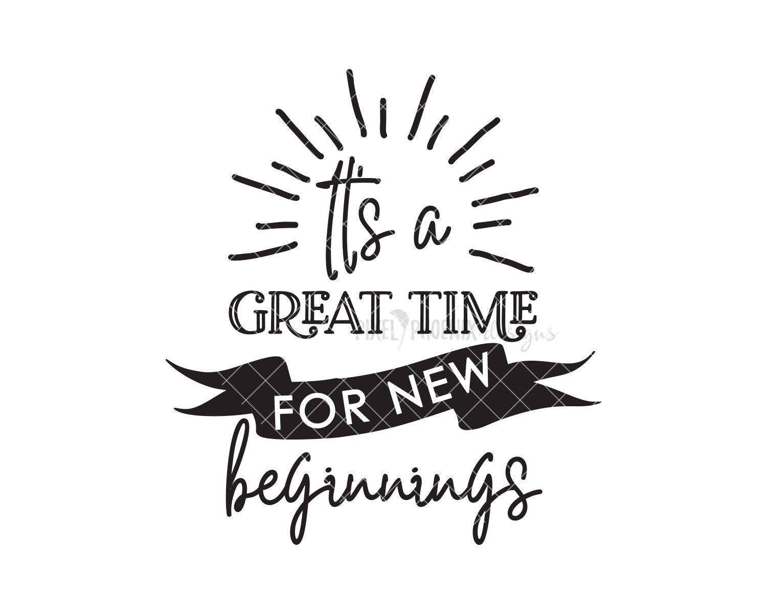 It's a Great Time for New Beginnings SVG, Inspiration SVG, Divorce svg, Quote cut file, svg cut file, svg for cricut, svg silhouette