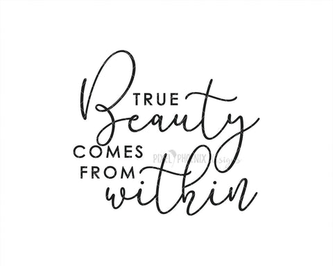 True Beauty Comes From Within SVG, Beauty SVG, Cut file for makeup artists, salon owners, stylists, or anyone in the fashion industry.