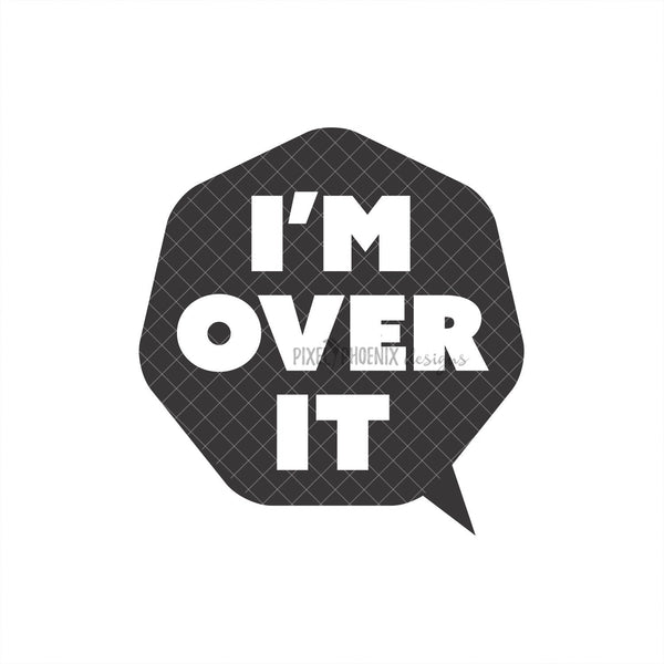 I'm over it SVG, Separation SVG, Divorce svg, Split SVG, breakup svg, Quote cut file, svg cut file, svg for cricut, svg silhouette