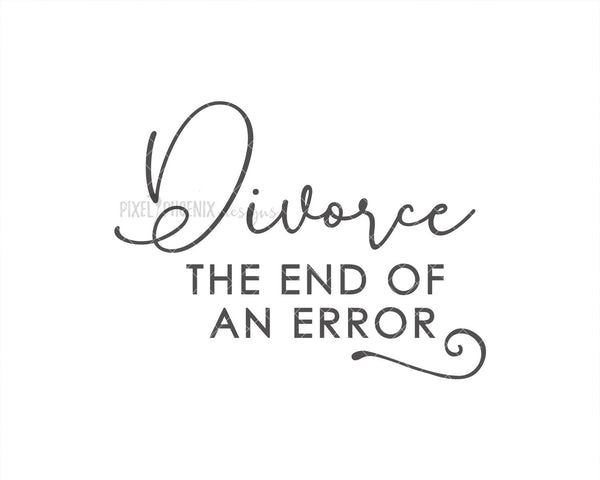 The end of an Error SVG, Divorce svg, Separation svg, Split SVG, breakup svg, Divorce cut file, svg cut file, svg for cricut, svg silhouette