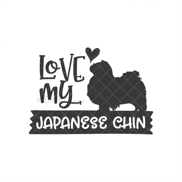 Love my Japanese Chin, Japanese Chin SVG, Dog mom SVG, dog lover svg, dog svg files cricut, dog svg file, dog svg image, digital file