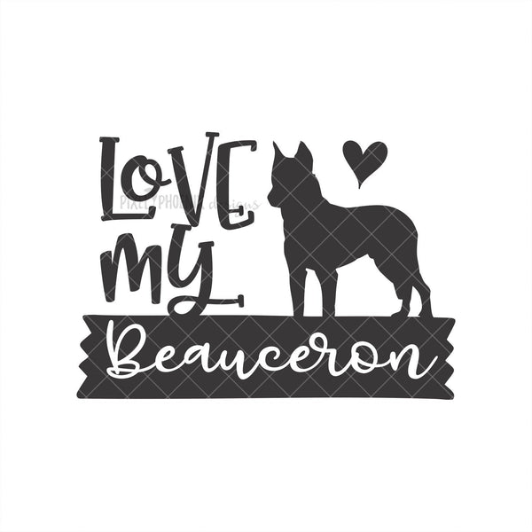 Love My Beauceron, Beauceron svg, Love my dog SVG, Berger de Beauce, Bas Rouge svg, dog lover svg, Dog mom SVG, svg for Cricut, svg cut file