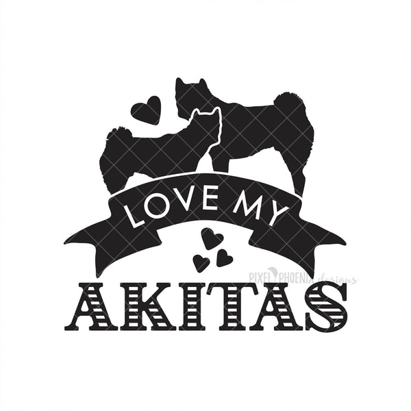 Love My Akitas, Akita dog SVG, Akita SVG, Akita Inu svg, Japanese Akita, dog lover svg, svg for Cricut, vinyl template, instant download