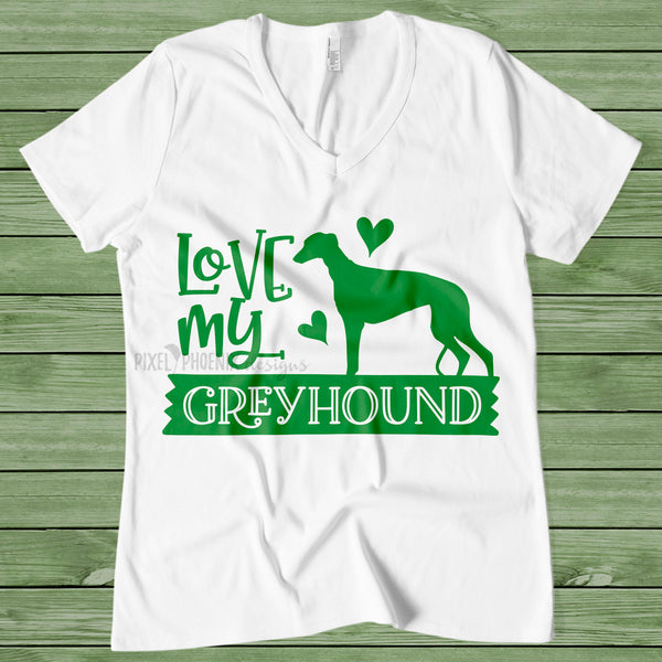 Love My Greyhound, Greyhound SVG file, Dog mom SVG, dog lover svg, dog svg files cricut, dog svg cut files, dog svg image, instant download