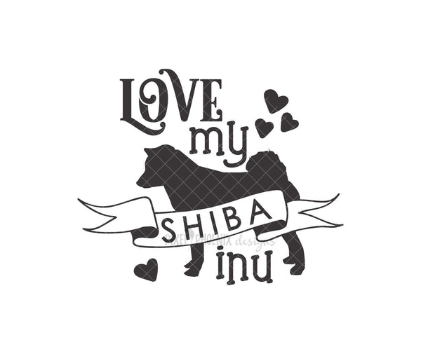 Love my Shiba Inu, Shiba Inu SVG, Dog mom SVG, dog lover svg, dog svg files cricut, dog svg file, dog svg image, digital file