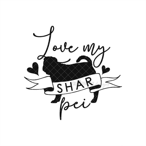 Love my Shar Pei, Shar Pei SVG, Dog mom SVG, dog lover svg, dog svg files cricut, dog svg file, dog svg image, digital file