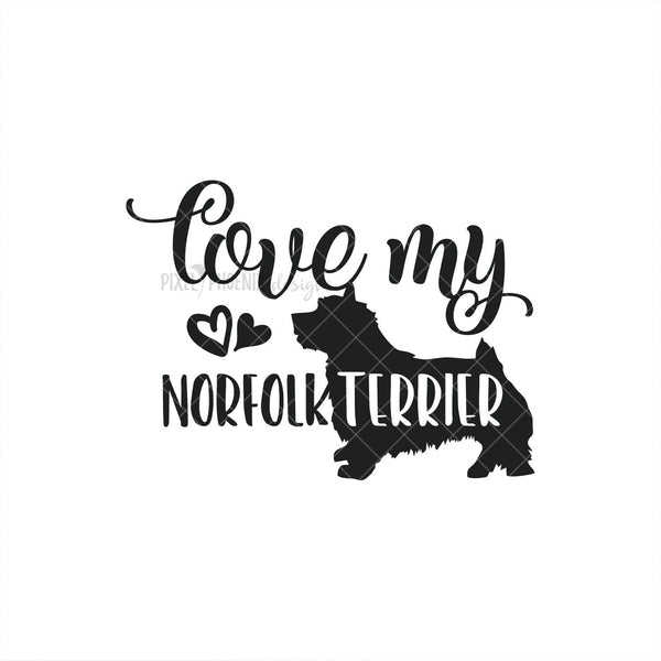 Love my Norfolk Terrier, Norfolk Terrier dog SVG, Norfolk Terrier SVG, dog mom svg, dog lover svg, svg for Cricut, instant download