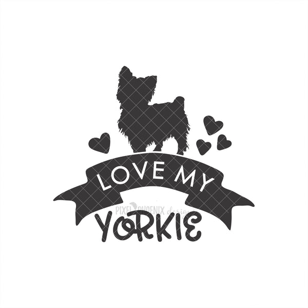 Love my Yorkie SVG, Yorkshire Terrier SVG, Yorkshire Terrier Dog, svg for Cricut, Yorkie Mom, dog lover svg, instant download, Dog mom svg