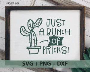 Just a bunch of pricks, Cactus SVG file, Cactus cut file, cactus crafts, succulent SVG, cacti svg, cactus silhouette, Cute Cactus svg
