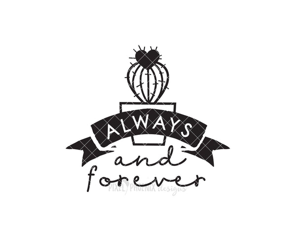 Always and Forever, Cactus SVG file, Cactus cut file, cactus crafts, succulent SVG, cacti svg, cactus silhouette, instant download, Cute svg
