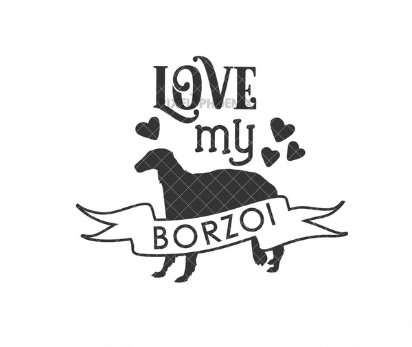Love my Borzoi SVG, svg for Cricut