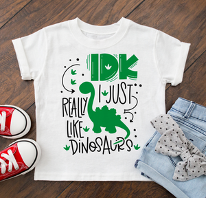 IDK I Just Really Like Dinosaurs Kids Tee