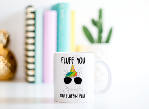 Fluff You You Fluffin Fluff 15 oz Coffee Mug