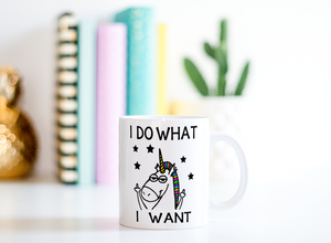 I Do What I Want 15 oz Coffee Mug
