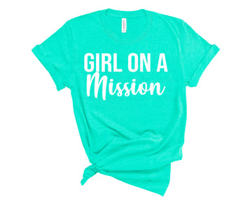 Girl on a Mission Shirt-  Sea Green