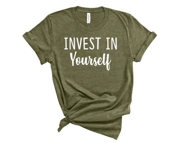Invest in Yourself Shirt- Heather Olive