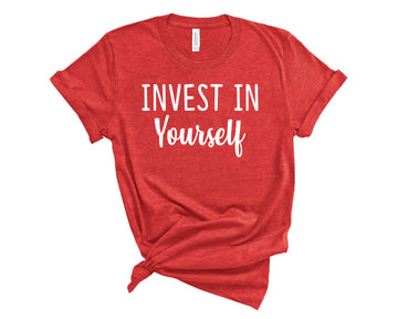 Invest in Yourself Shirt- Heather Red