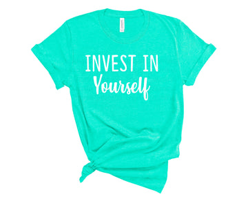 Invest in Yourself Shirt-  Sea Green