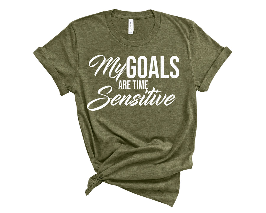 My Goals Are Time Sensitive Shirt- Heather Olive