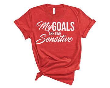 My Goals Are Time Sensitive Shirt- Heather Red