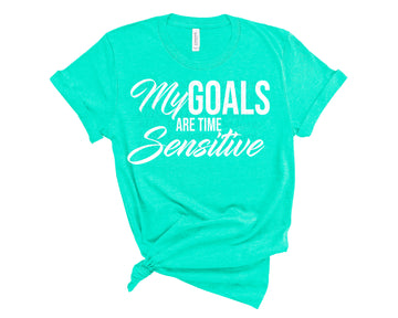 My Goals Are Time Sensitive Shirt- Heather Sea Green