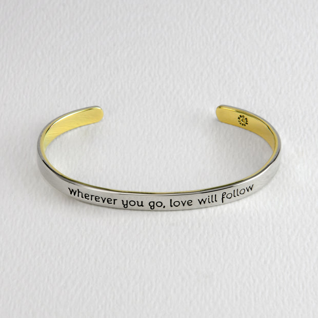 Wherever You Go, Love Will Follow Cuff