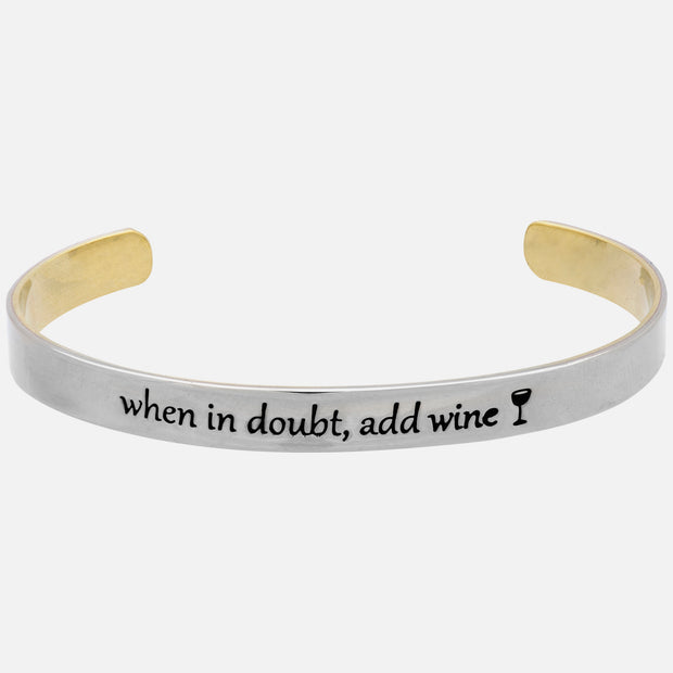 When In Doubt Add Wine Cuff