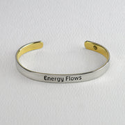 Energy Flows, Where Attention Goes Cuff Bracelet