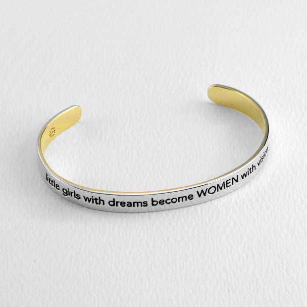 little girls with dreams become WOMEN with vision Cuff