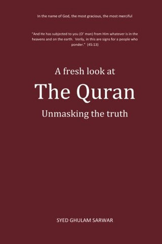 A Fresh Look At The Quran: Unmasking The Truth