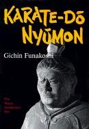 Karate-Do Nyumon: The Master Introductory Text (English And Japanese Edition)