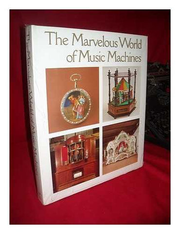 The Marvelous World Of Music Machines