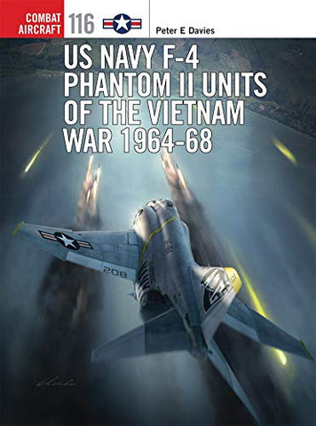 Us Navy F-4 Phantom Ii Units Of The Vietnam War 1964-68 (Combat Aircraft)