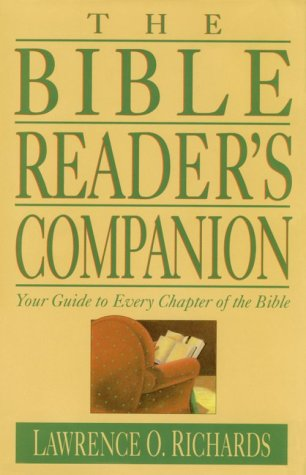 The Bible Reader'S Companion: Your Guide To Every Chapter Of The Bible (Home Bible Study Library)