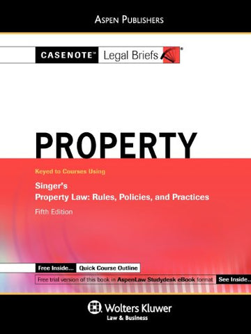 Casenote Legal Briefs Property: Keyed To Singer, 5E