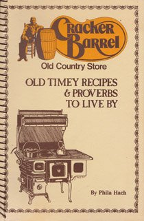 Cracker Barrel Old Country Store: Old Timey Recipes & Proverbs To Live By, Vol. 1