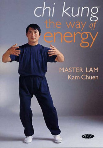 Chi Kung : The Way Of Energy